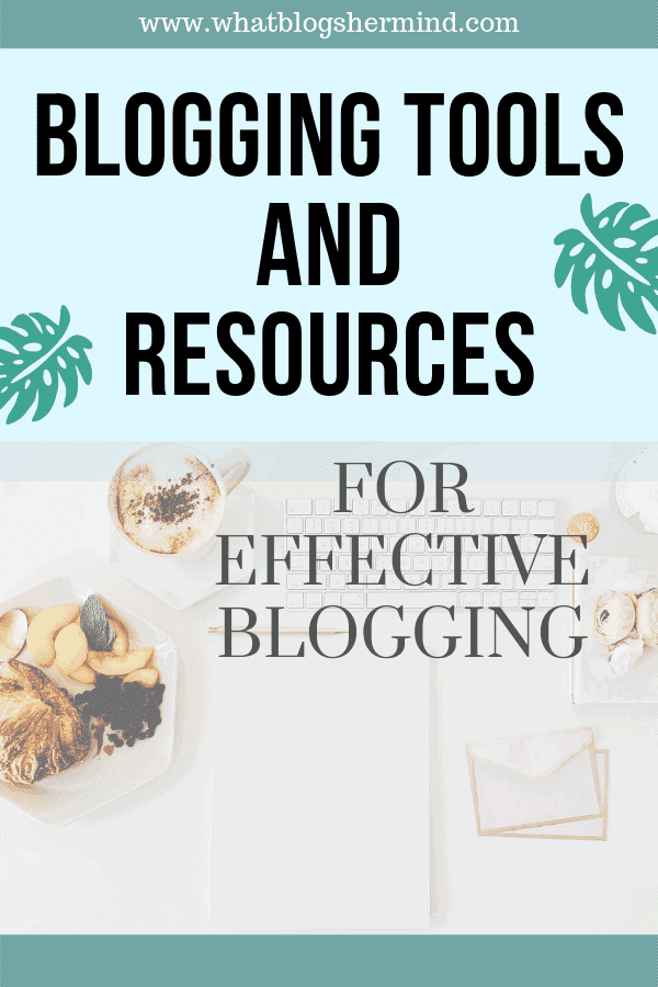 blogging tools and resources for effective blogging