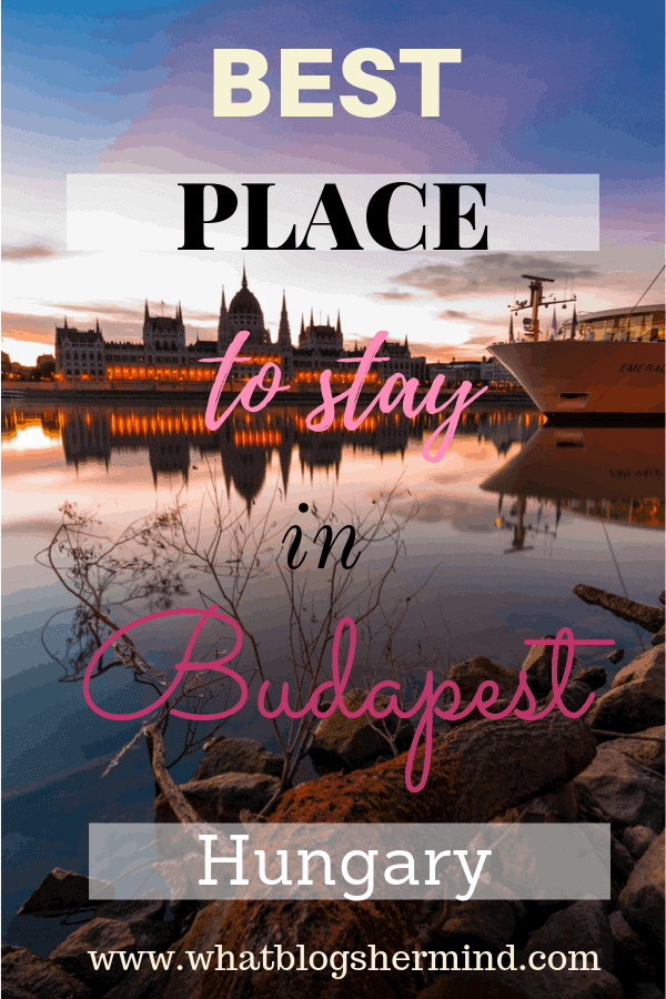 Best place to stay in Budapest, Hungary